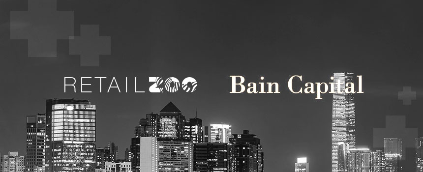 Bain Capital and Retail Zoo acquisition