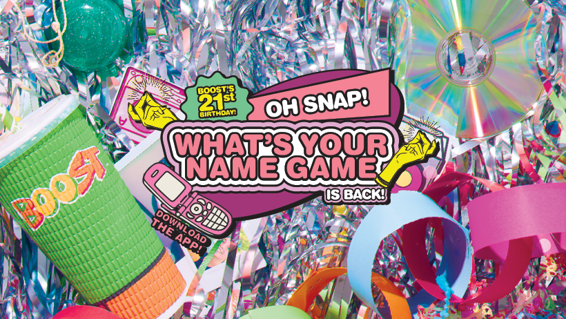 """OH SNAP! BOOST JUICE CELEBRATES ITS 21ST BIRTHDAY BY BRINGING BACK ICONIC  """"WHAT'S YOUR NAME GAME"""""""